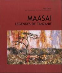 Maasaï : Légendes de Tanzanie