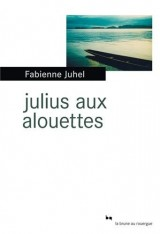 Julius aux alouettes