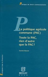La politique agricole commune (PAC). Toute la PAC, rien d'autre que la PAC !