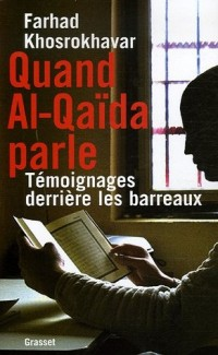 Quand Al-Qaïda parle : Témoignages derrière les barreaux