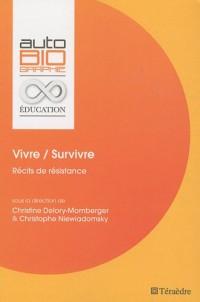 Vivre/Survivre : Récits de résistance