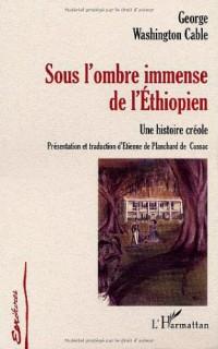 Sous l'Ombre Immense de l'Ethiopien. une Histoire Creo