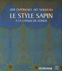 Le style sapin : Une expérience Art nouveau à la Chaux-de-Fonds