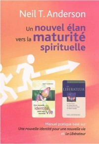 Un Nouvel Elan Vers la Maturite Spirituelle