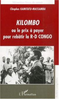 Kilombo ou le prix à payer pour rebâtir la RD Congo