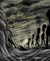 Les Bêtes d'Ombre: Un conte sauvage