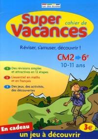 Cahier de super vacances : Du CM2 vers la 6e