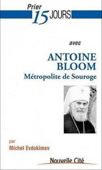 Prier 15 Jours avec Antoine Bloom