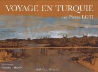 Voyage en Turquie : Avec Pierre Loti