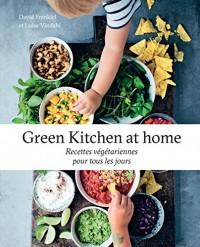 Green Kitchen at home: Recettes végétariennes pour tous les jours