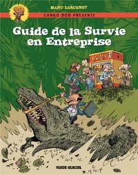 Congo Bob présente : Guide de survie en entreprise