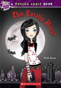 [ [ [ This Totally Bites![ THIS TOTALLY BITES! ] By Ames, Ruth ( Author )May-01-2010 Paperback