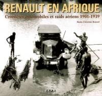 Renault en Afrique. Croisières automobiles et raids aériens 1901-1939