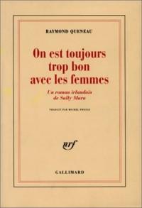 On est toujours trop bon avec les femmes : Un roman irlandais de Sally Mara