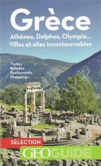 Grèce: Athènes, Delphes, Olympie... Villes et sites incontournables