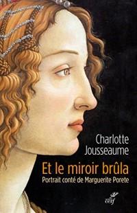 Et le miroir brûla : Portait conté de Marguerite Porete