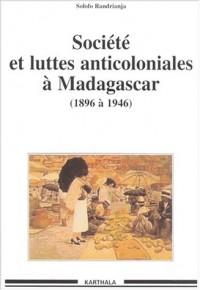 Sociétés et Luttes anticoloniales à Madagascar : 1896-1946