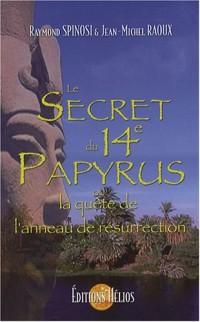 Le secret du 14e papyrus : Ou la quête de l'anneau de résurrection