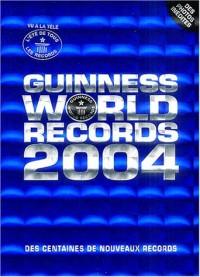 Le Livre Guinness des Records, édition 2004