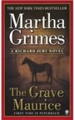 [The Grave Maurice] [by: Martha Grimes]