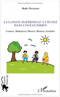 La langue maternelle à l'école dans l'océan Indien : Comores, Madagascar, Maurice, Réunion, Seychelles