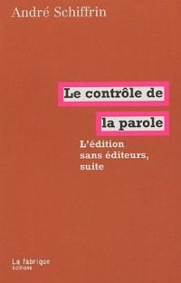 Le contrôle de la parole : L'édition sans éditeurs, suite
