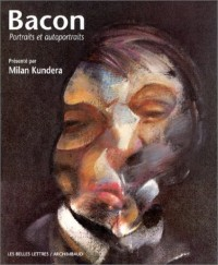 Bacon. Portraits et autoportraits