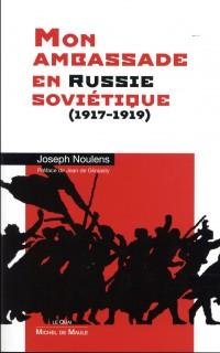 Mon ambassade en Russie soviétique (1917-1919): Préface Jean de Gliniasty