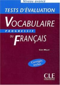Vocabulaire progressif du français Niveau avancé : Tests d'évaluation