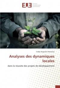 Analyses des dynamiques locales: dans la réussite des projets de développement