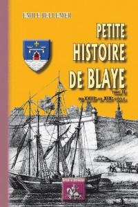 Petite Histoire de Blaye (tome 2) du XVIIIe au XIXe siècle