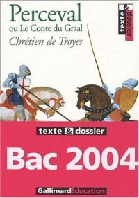 Perceval ou Le Conte du Graal, texte et dossier