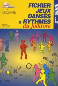 Fichier jeux dansés et rythmés du floklore : 2e Série