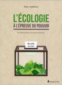 L'écologie à l'épreuve du pouvoir - Un avenir peint en vert pour la France ?