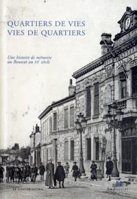 Quartiers de vies, vies de quartiers : Une histoire de mémoire au Bouscat au XXe siècle