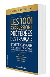 Les 1001 expressions préférées des Français - Edition définitive