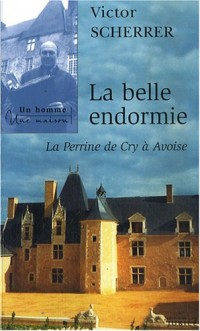 La belle endormie : La Perrine de Cry à Avoise