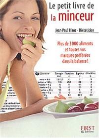 Le petit livre de la minceur : Plus de 3000 aliments et toutes vos marques préférées dans la balance