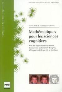 Mathématiques pour les sciences cognitives : Avec des applications aux réseaux de neurones, au traitement du signal, à l'imagerie cérébrale et à la statistique