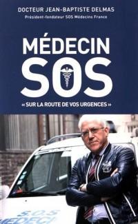 Médecin SOS. Sur la route de vos urgences.