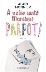A votre santé, Monsieur Parpot