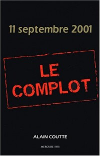 11 septembre 2001 Le complot : Fiction - Actualité