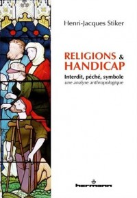 Religions et handicap: Interdit, péché, symbole analyse anthropologique