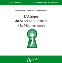 L'Afrique du Sahel et du Sahara a la Mediterrannee