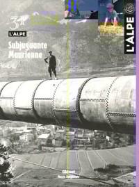 L'Alpe, N° 31, Décembre 2005 : Subjuguante Maurienne