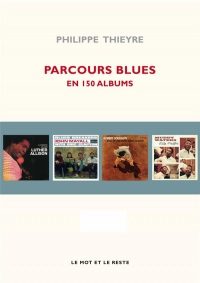 Parcours blues : En 150 albums