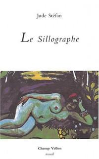 Le Sillographe : Journal invectif, 1997-2003