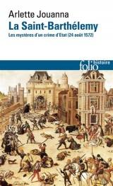 La Saint-Barthélemy: Les mystères d'un crime d'État (24 août 1572) [Poche]