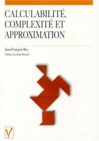 Calculabilité, complexité et approximation