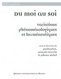 Du moi au soi : Variations phénoménologiques et herméneutiques